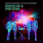 RapReviews | Review: David Banner & 9th Wonder - Death Of A Pop Star