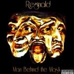 RapReviews | Review: Reginald - Man Behind The Mask