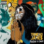 Review: Trinidad James - No One Is Safe